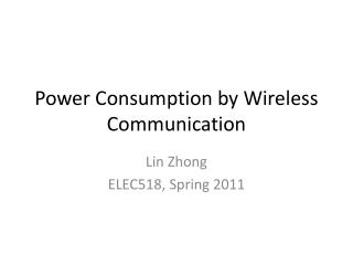 Power Consumption by Wireless Communication