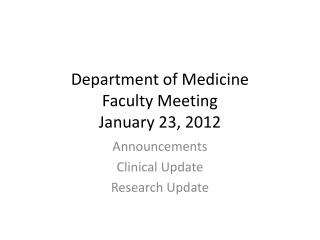 Department of Medicine  Faculty Meeting January 23, 2012