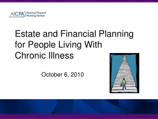 Estate and Financial Planning for People Living With  Chronic Illness