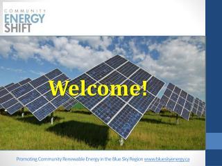 Promoting Community Renewable Energy in the Blue Sky Region www.blueskyenergy.ca