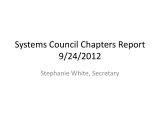 Systems Council  Chapters Report 9/24/2012