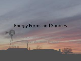 Energy Forms and Sources
