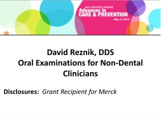 David  Reznik , DDS Oral Examinations for Non-Dental Clinicians