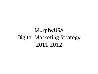 MurphyUSA Digital Marketing Strategy 2011-2012