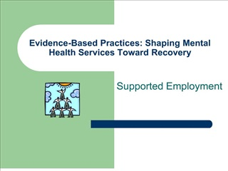 evidence-based practices: shaping mental health services toward recovery