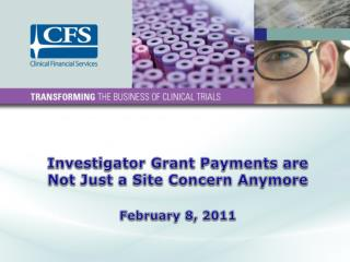 Investigator Grant Payments are Not Just a Site Concern Anymore February 8, 2011
