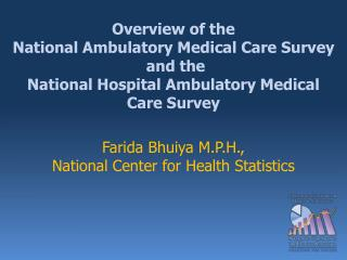 Overview of the National Ambulatory Medical Care Survey  and the National Hospital Ambulatory Medical Care Survey