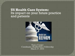 US Health Care System: Its impact on your future practice and patients