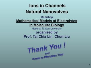 Ions in  Channels Natural  Nanovalves