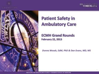 Patient Safety in Ambulatory Care   ECMH Grand  Rounds February 22, 2013
