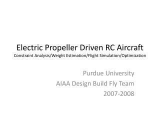 Electric Propeller Driven RC Aircraft Constraint Analysis/Weight Estimation/Flight Simulation/Optimization