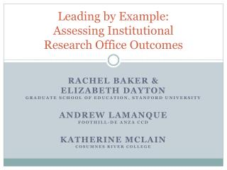Leading by Example:  Assessing Institutional  Research Office Outcomes