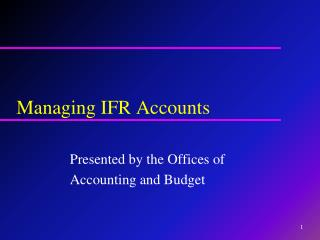 Managing IFR Accounts