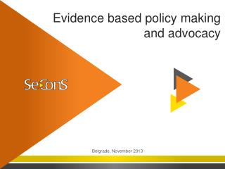 Evidence based policy making and advocacy