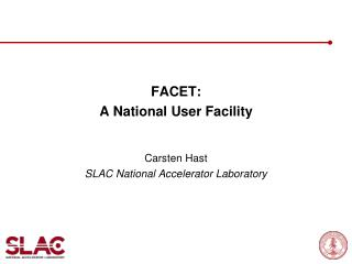 FACET: A National User Facility