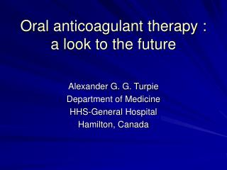 Oral anticoagulant therapy : a look to the future