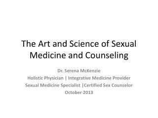 The Art and Science of Sexual Medicine and Counseling
