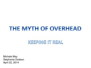 THE MYTH OF OVERHEAD