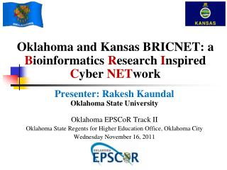 Oklahoma and Kansas BRICNET: a  B ioinformatics  R esearch  I nspired  C yber  NET work