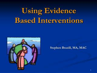 Using Evidence Based Interventions