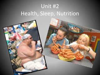 Unit #2 Health, Sleep, Nutrition
