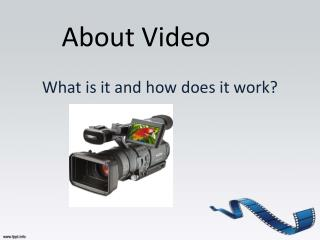 About Video