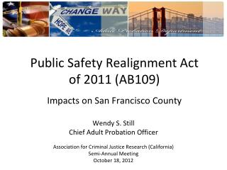 Public Safety Realignment Act  of 2011 (AB109) Impacts on San Francisco County