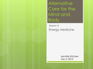 Alternative Care for the Mind and Body