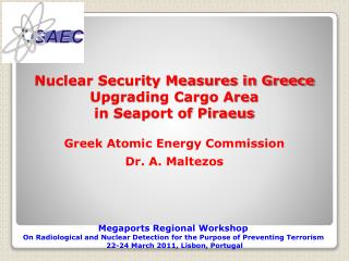 Nuclear Security Measures in Greece Upgrading Cargo Area in Seaport of Piraeus  Greek Atomic Energy Commission Dr. A.