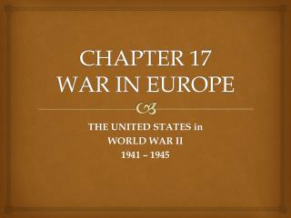 CHAPTER 17 WAR IN EUROPE