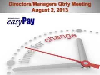 Directors/Managers  Qtrly  Meeting August 2, 2013