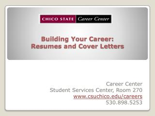 Building Your Career:  Resumes and Cover Letters