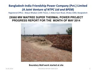 2X660 MW MAITREE SUPER THERMAL POWER PROJECT PROGRESS REPORT FOR THE  MONTH OF  MAY 2014