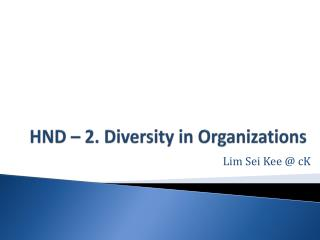 HND  – 2. Diversity  in Organizations
