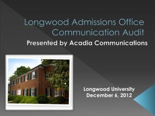 Longwood Admissions Office Communication Audit