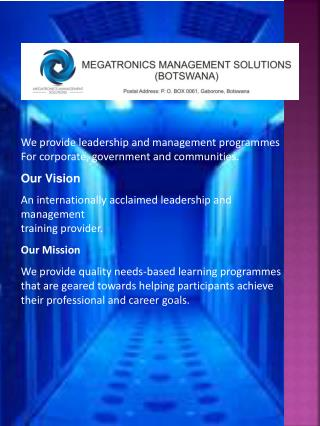 W e  provide leadership and management programmes  For corporate, government and communities. Our Vision