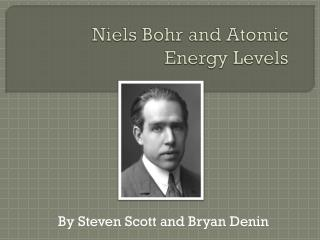 Niels  Bohr and Atomic Energy Levels