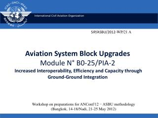 Aviation System Block Upgrades Module N° B0-25/PIA-2 Increased Interoperability, Efficiency and Capacity through Ground