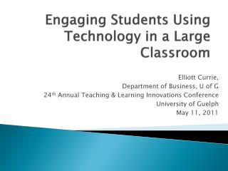 Engaging Students Using Technology in a Large Classroom