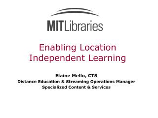Enabling Location Independent Learning