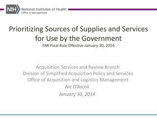 Prioritizing Sources of Supplies and Services  for Use by the Government  FAR Final Rule Effective  January 30, 2014