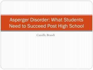 Asperger Disorder: What Students Need to Succeed Post High School
