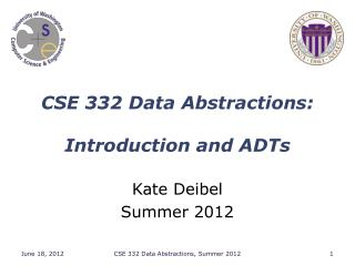 CSE 332 Data Abstractions: Introduction and ADTs