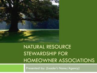 Natural Resource Stewardship for Homeowner Associations