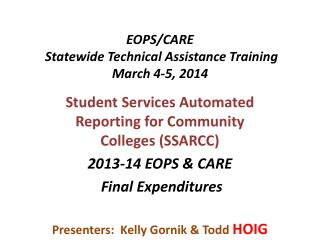 EOPS/CARE Statewide Technical Assistance Training March 4-5, 2014