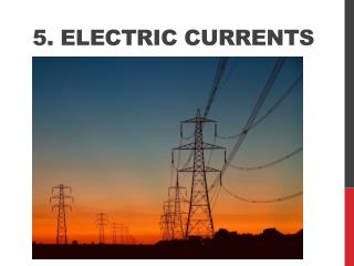 5.  Electric Currents