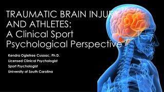 Traumatic brain injury and athletes:  A Clinical Sport Psychological Perspective