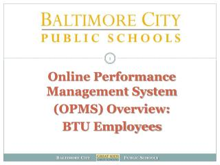 Online Performance Management System  (OPMS) Overview: BTU Employees