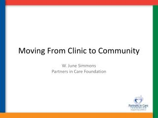 Moving From Clinic to Community