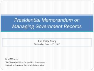Presidential Memorandum on M anaging  Government Records
